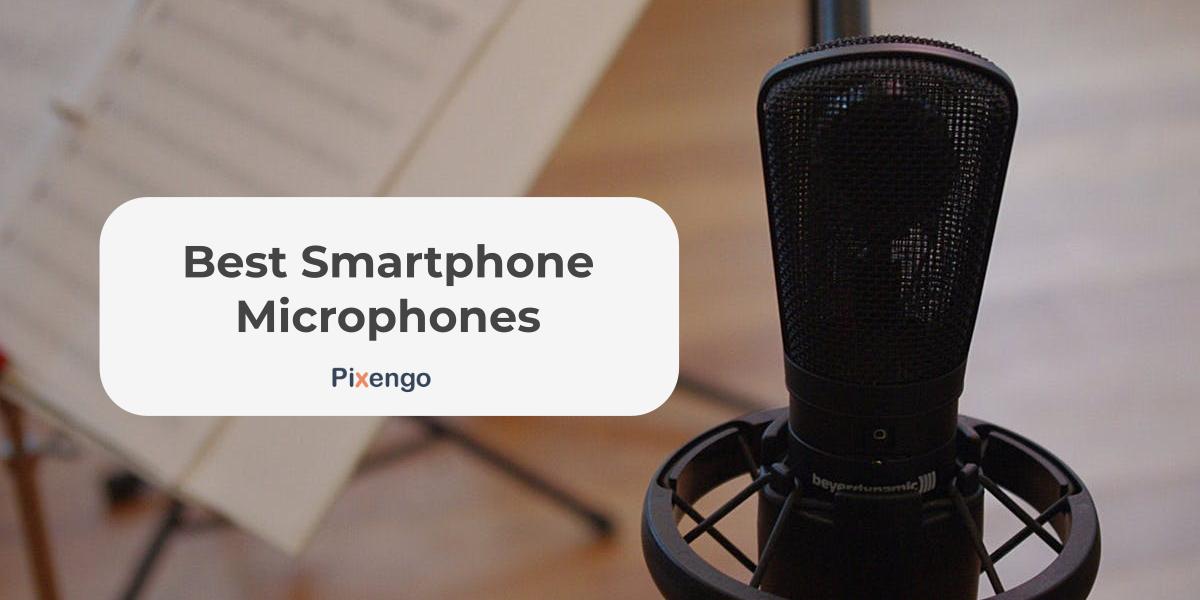 best smartphone microphones