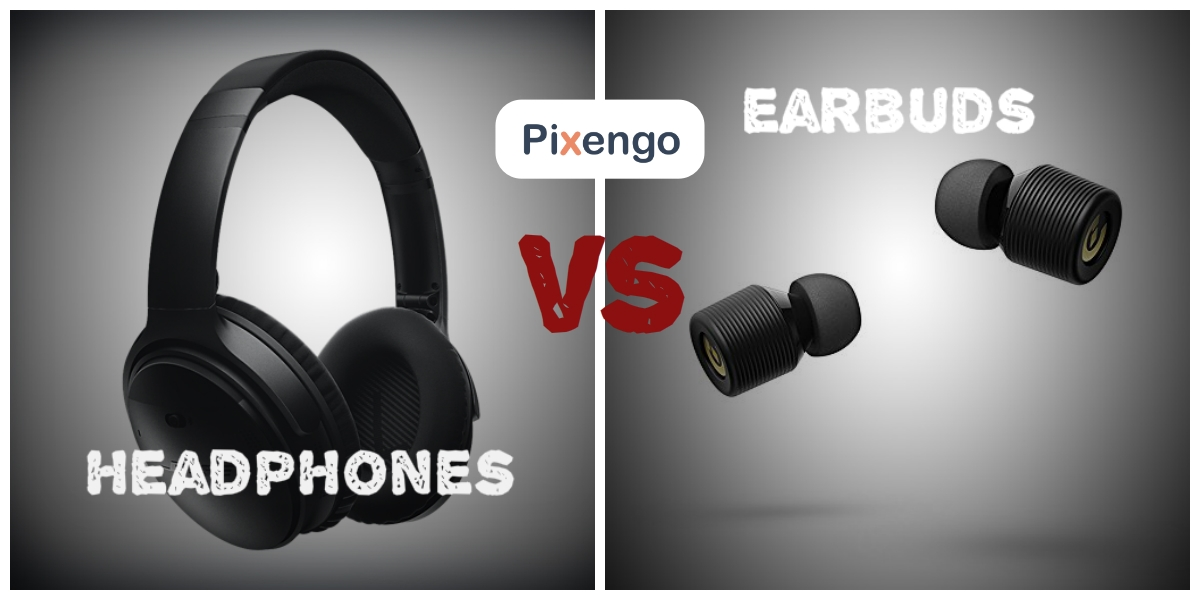 earbuds vs headphones
