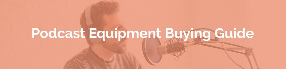 podcast starter kit buying guide